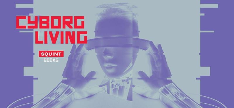 Cyborg Living
