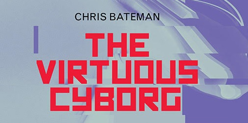 The Virtuous Cyborg - Cut-out